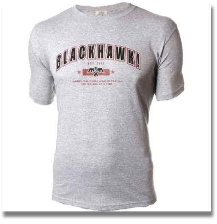 "BLACKHAWK! DIRTBAG SHIRT  This cotton short-sleeve T-shirt says it all: ""Making the world a safe place…one dirtbag at a time."""